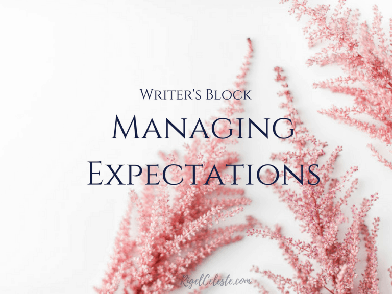 Writer's Block and Managing Expectations
