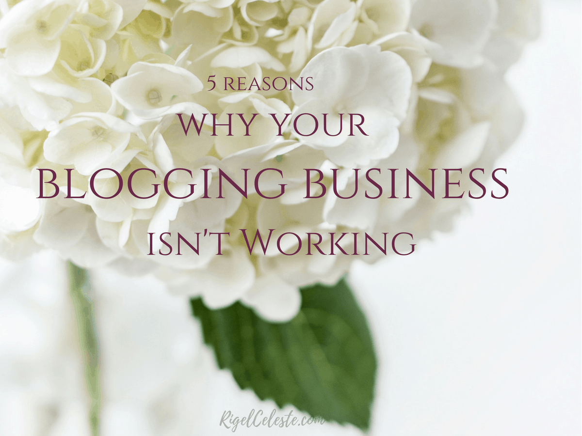 why your blogging business isn't working