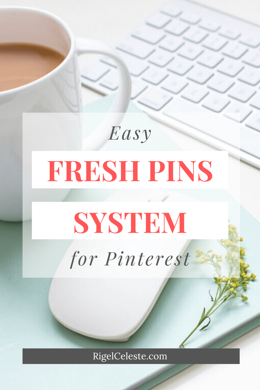 easy fresh pins system for Pinterest